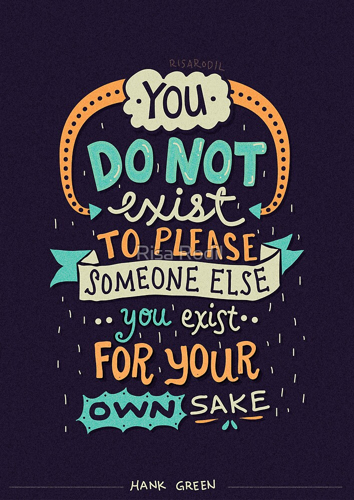 You exist for your own sake by Risa Rodil