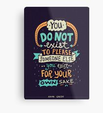 You exist for your own sake Metal Print