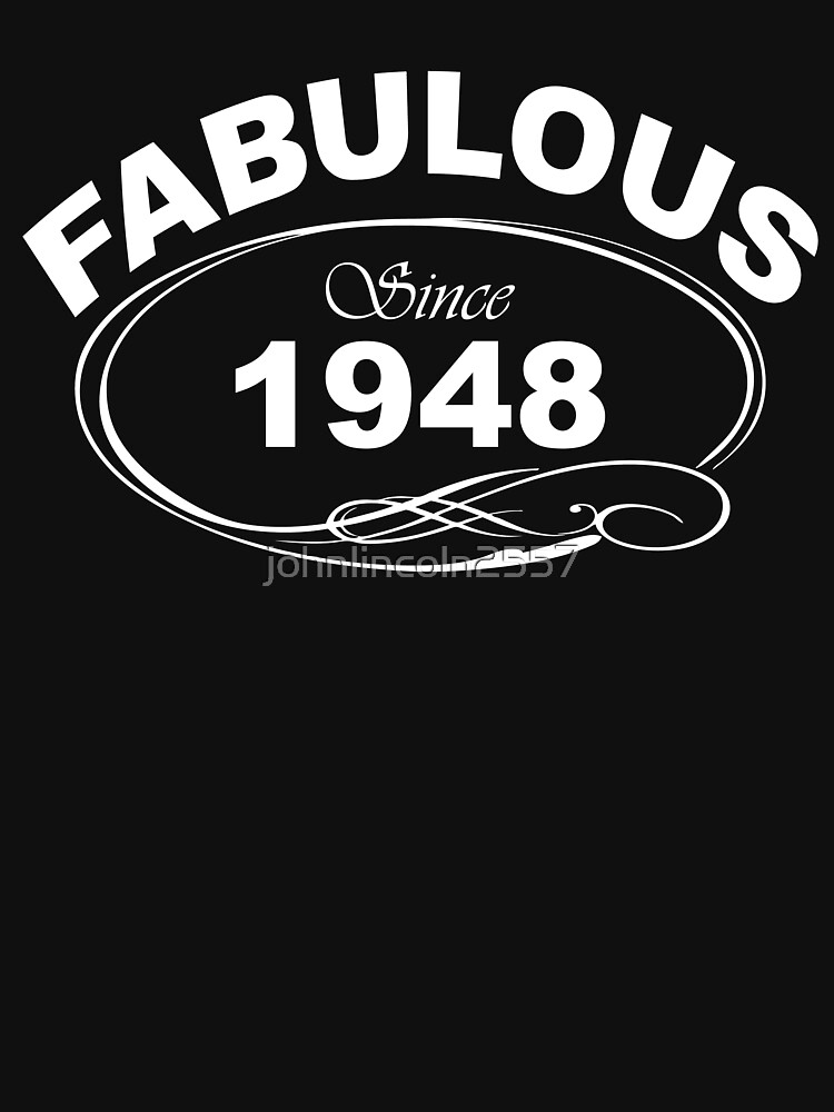 Fabulous Since 1948 by johnlincoln2557