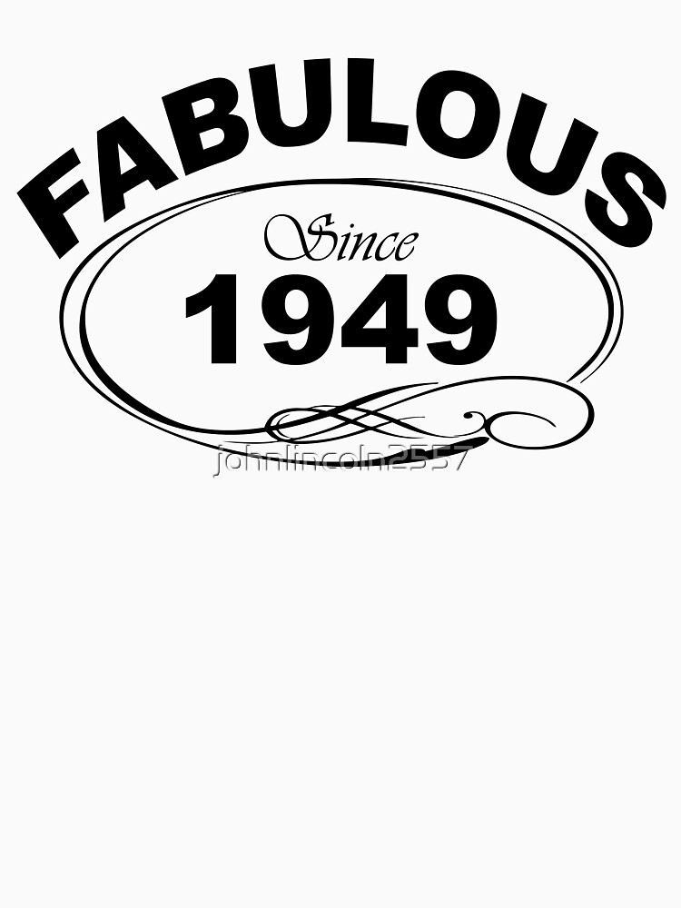 Fabulous Since 1949 by johnlincoln2557