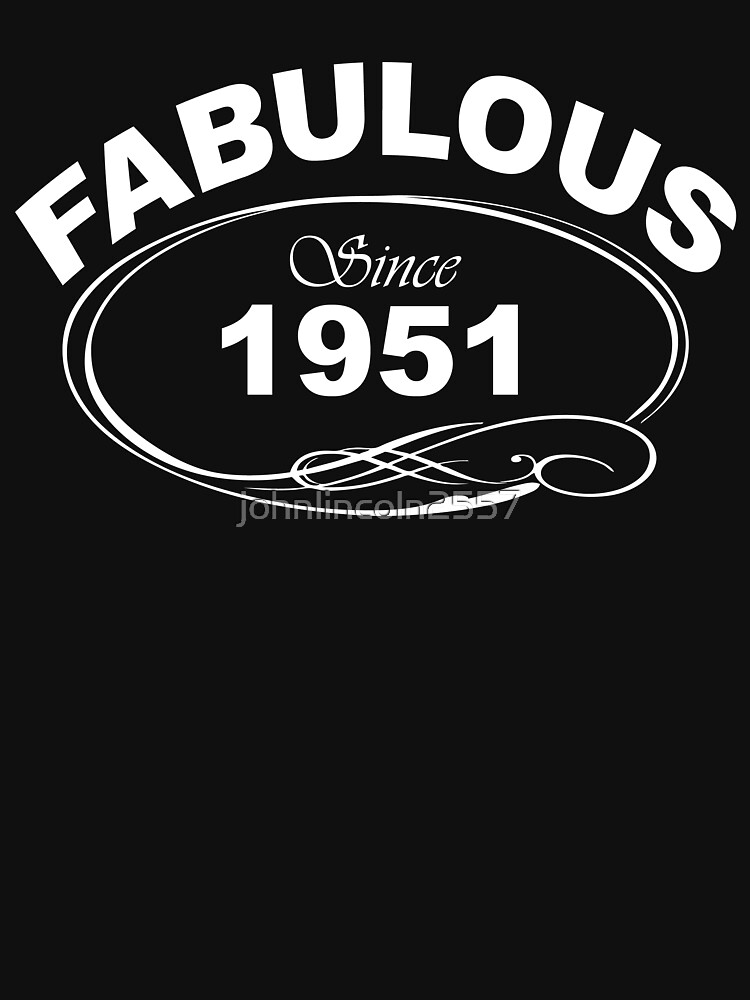 Fabulous Since 1951 by johnlincoln2557