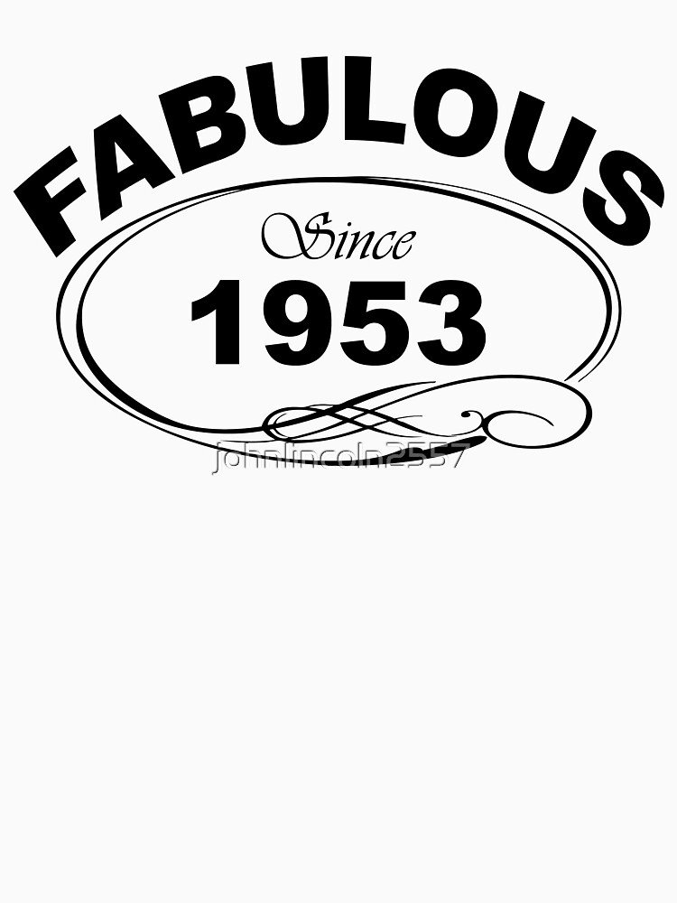 Fabulous Since 1953 by johnlincoln2557