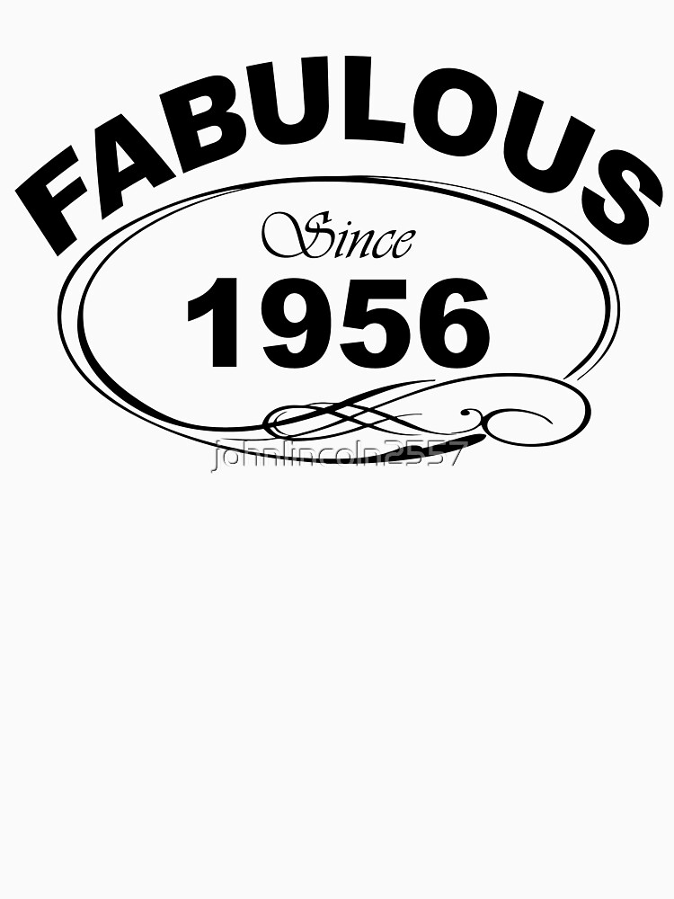 Fabulous Since 1956 by johnlincoln2557