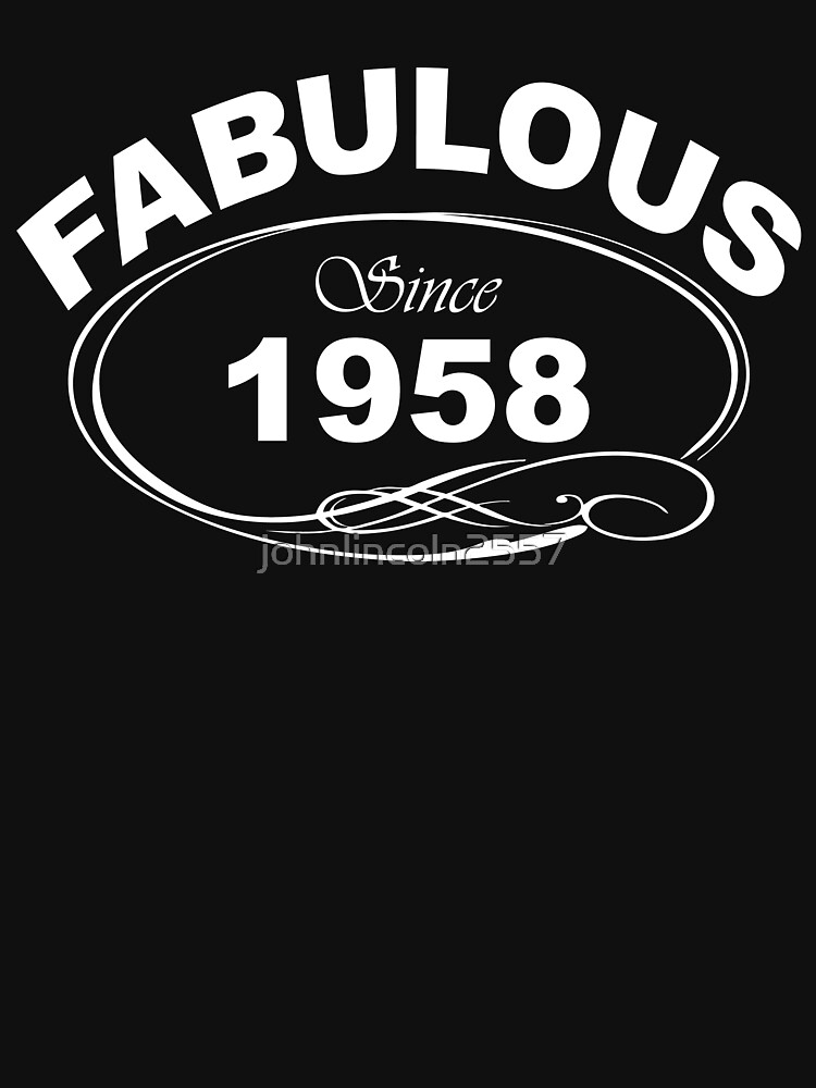 Fabulous Since 1958 by johnlincoln2557