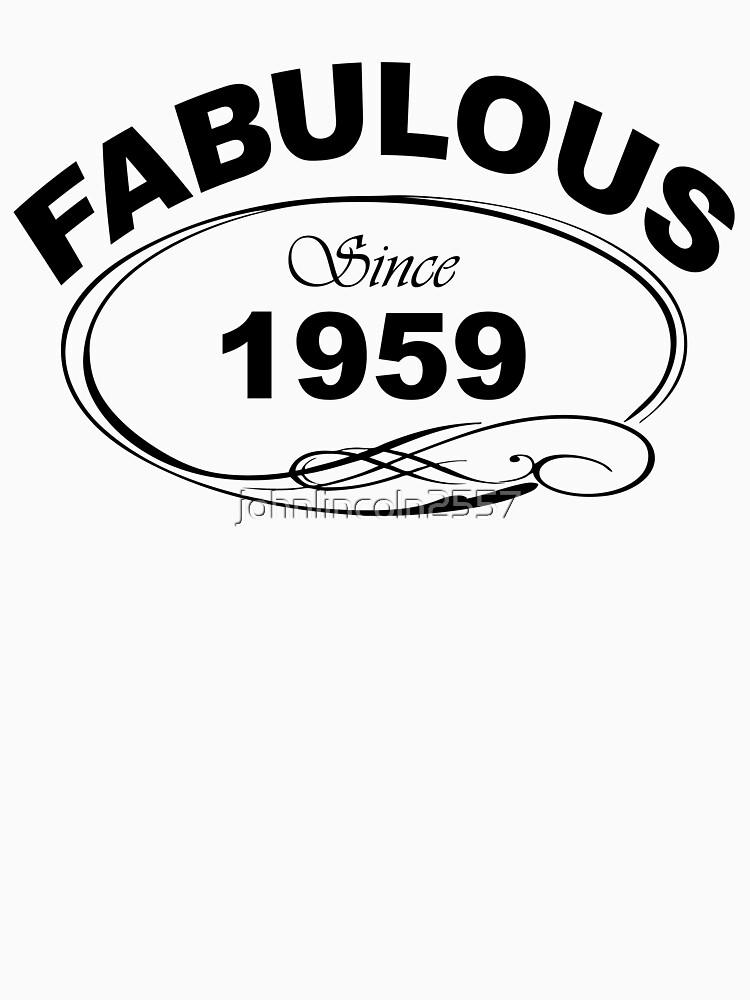 Fabulous Since 1959 by johnlincoln2557