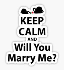 Keep Calm And Will You Marry Me? Sticker