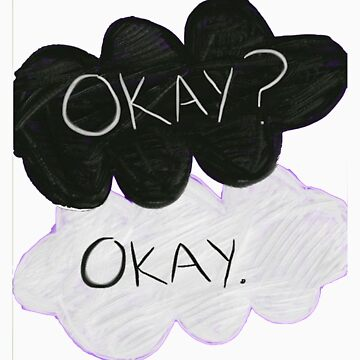 "The Fault In Our Stars ""okay? okay."" tfios Shirt by Neve12"