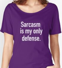 Sarcasm is My Only Defense (White Text) Women's Relaxed Fit T-Shirt