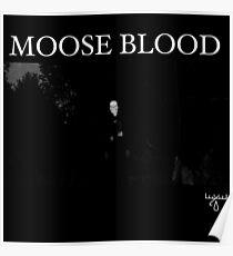 Moose Blood Poster