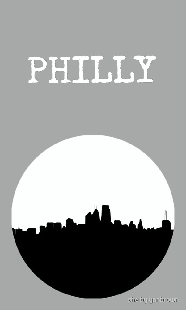 Philly Life by shelbylynnbrown