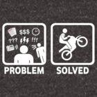 Problem Solved Motorbike T Shirt by BeyondEvolved