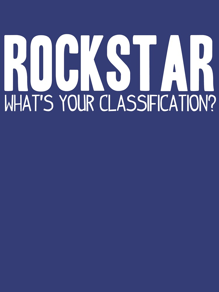 What's Your Classification? | Rockstar by HappyThreads