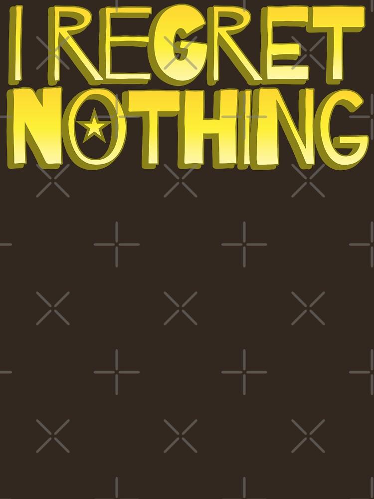 I REGRET NOTHING by jazzydevil