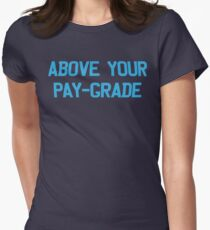 Above your paygrade T-Shirt