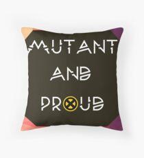 Mutant & Proud Throw Pillow