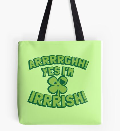 AARGH Yes I'm IRISH! with pirate shamrock Tote Bag