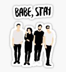 Babe Stay Sticker