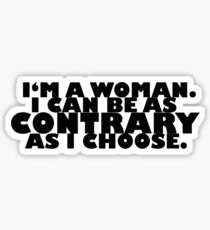 Downton Abbey Quotes || I'm a woman Sticker