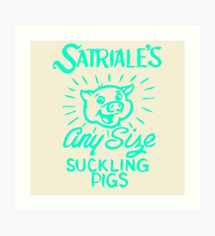 Satriale's - Any Size Suckling Pigs Art Print