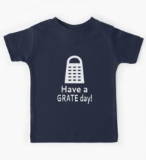 Have A Grate Day! Kids Tee