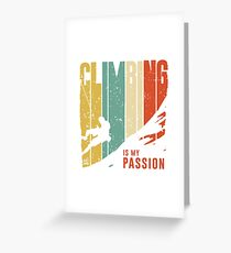 CLIMBING IS MY PASSION Greeting Card