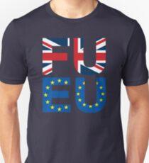 FU EU Anti - European Union T-Shirt  Unisex T-Shirt
