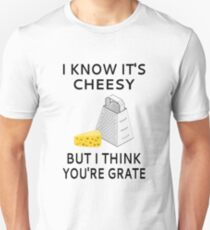 I Know It's Cheesy But I Think You're Grate Slim Fit T-Shirt