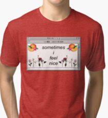 sometimes i feel nice Tri-blend T-Shirt