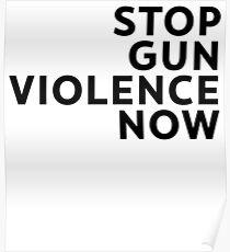 stop gun violence now Poster