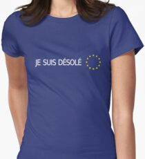 BREXIT: I'm Sorry (French) Women's Fitted T-Shirt