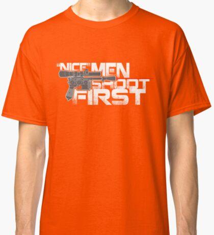 Nice Men Shoot First Classic T-Shirt
