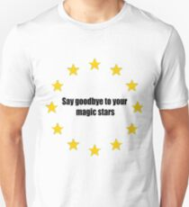 Say good bye to your magic stars - UK leaves European Union Unisex T-Shirt