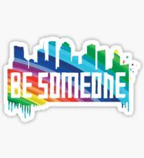 Be Someone - Rainbow Sticker