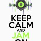 Keep Calm and Jam On by Austin Macho