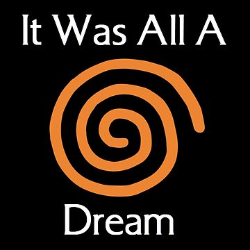 Dreamcast - It Was All A Dream by topnotchtees