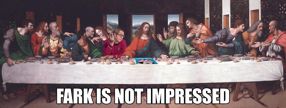 Fark @ The Last Supper by ttt-pod