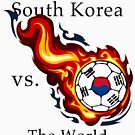 World Cup - South Korea Versus the World by pjwuebker