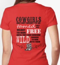 Cowgirls are not meant to be tamed T-Shirt