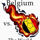 World Cup - Belgium Versus the World by pjwuebker