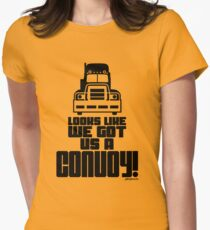 Looks Like We Got Us A Convoy! Women's Fitted T-Shirt