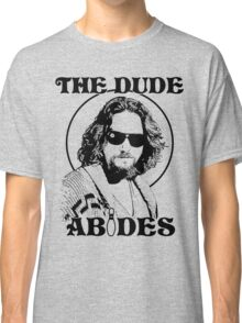 The Dude Abides - The Big Lebowski Classic T-Shirt