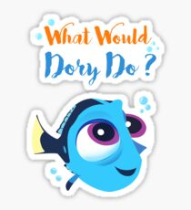 What would baby dory do Sticker