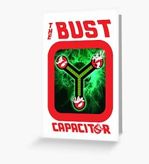 THE BUST CAPACITOR Greeting Card