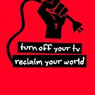 Turn Off Your TV by EsotericExposal