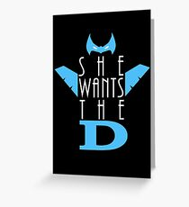 She Wants The D Grayson Greeting Card