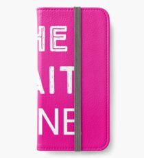 The wait zone iPhone Wallet/Case/Skin
