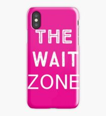 The wait zone iPhone Case