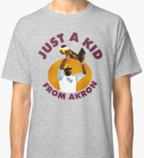 Just A Kid From Akron Classic T-Shirt