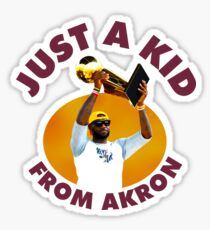 Just A Kid From Akron Sticker