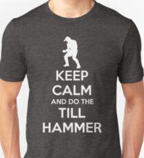 Keep Calm and do the Till Hammer T-Shirt